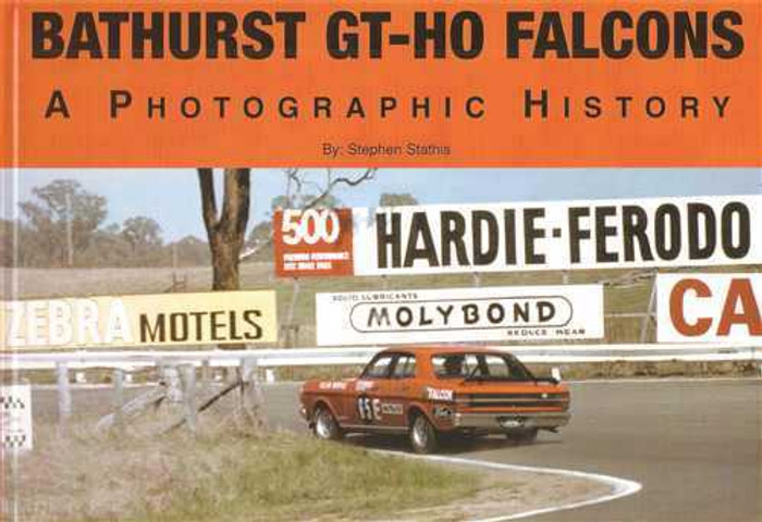 Bathurst GT - HO Falcon: A Photographic History (Hard Cover Book)