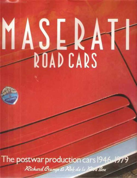 Maserati Road Cars: The Postwar Production Cars 1946 - 1979