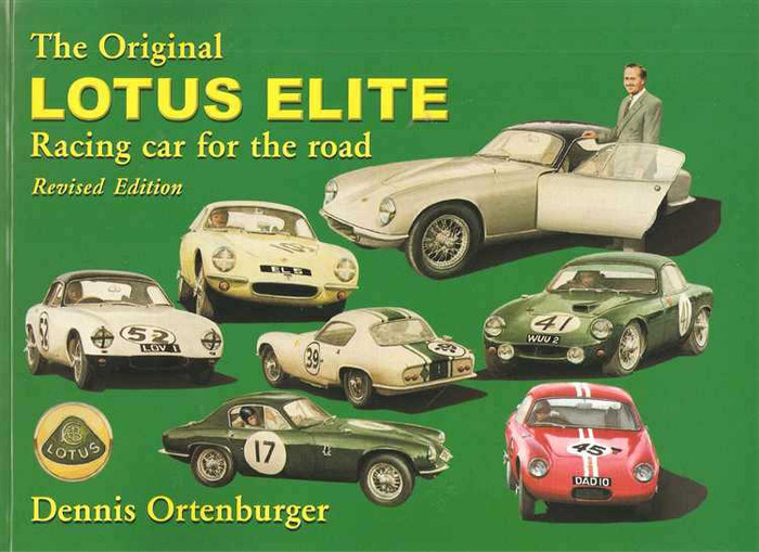 The Original Lotus Elite: Racing Car For The Road (Revised Edition)
