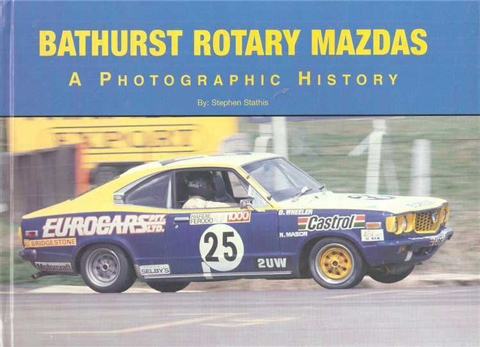 Bathurst Rotary Mazdas: A Photographic History (Hard Cover Book)