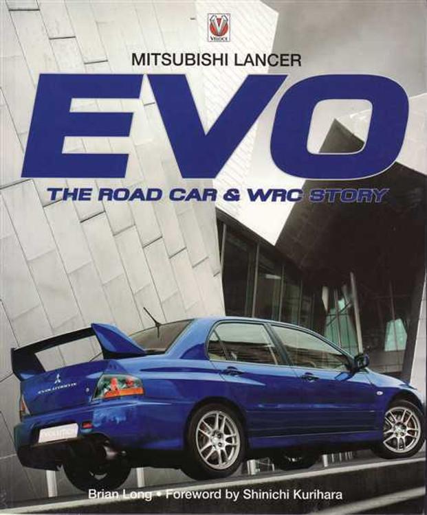 Mitsubishi Lancer EVO: The Road Car & WRC Story