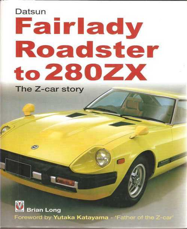 Datsun Fairlady Roadster to 280ZX - The Z-car Story