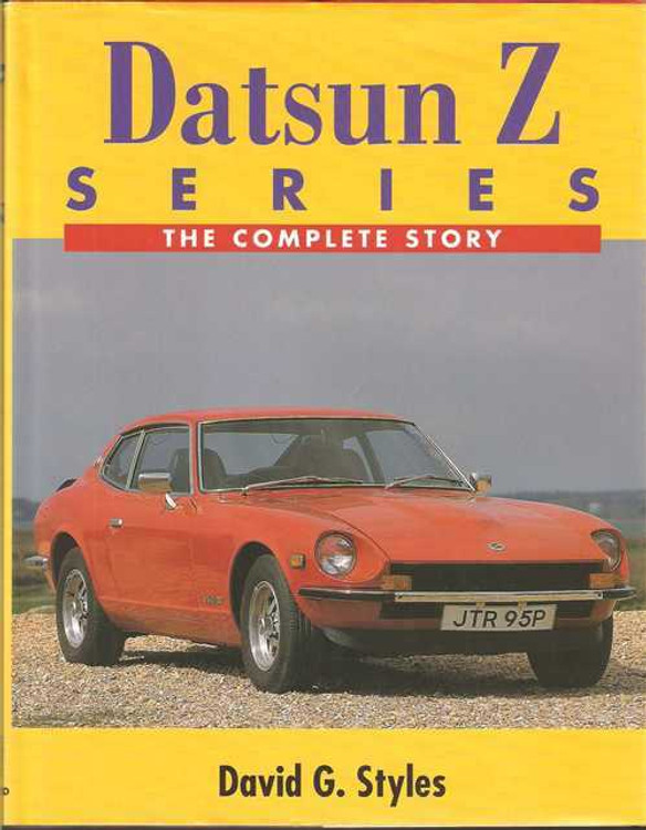 Datsun Z Series: The Complete Story