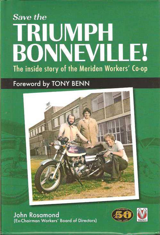 Save The Triumph Bonneville!  The Inside Story Of The Meriden Workers' Co-op