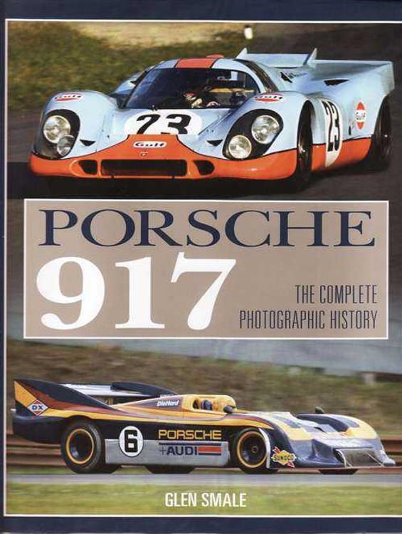 Porsche 917: The complete Photographic History