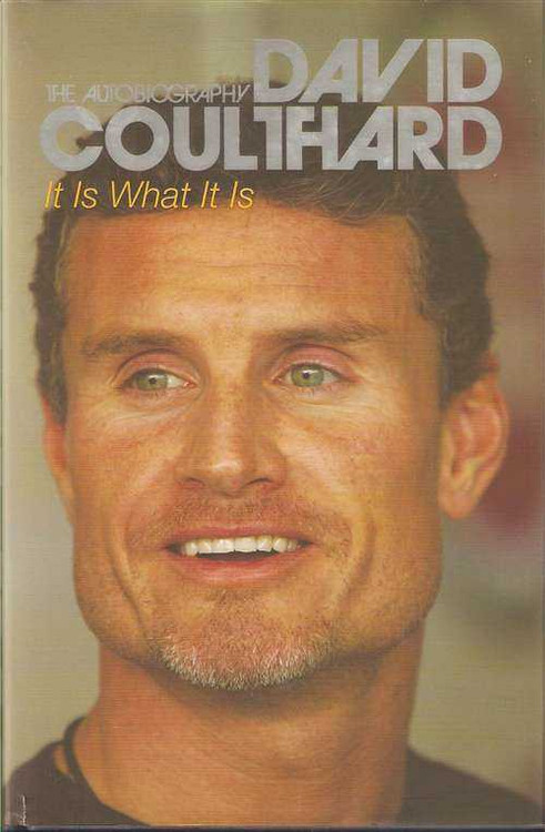 David Coulthard: It Is What It Is (The Autobiography)