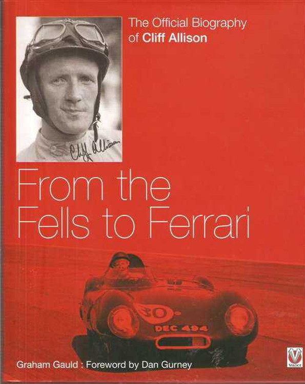 From the Fells to Ferrari: The Official Biography of Cliff Allison