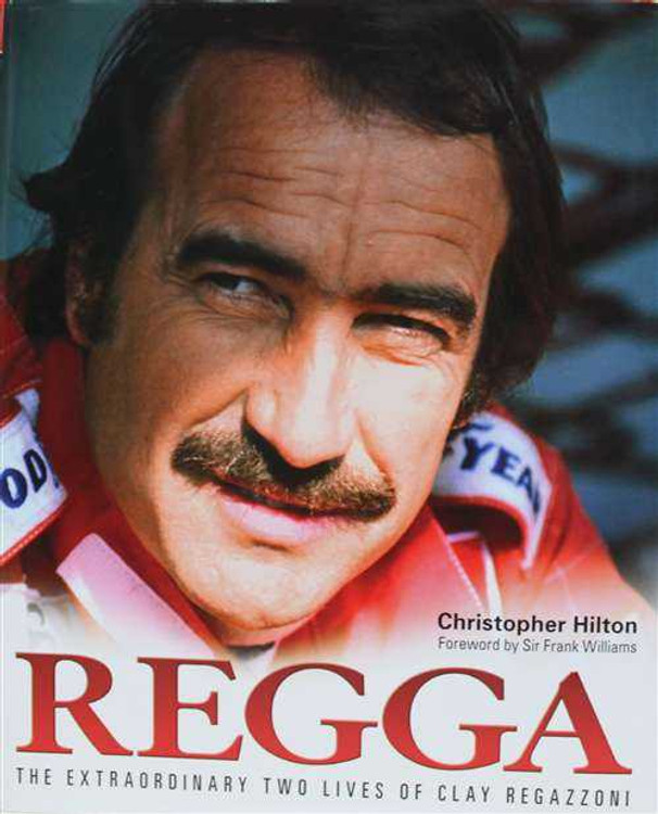 Regga: The Extraordinary Two Lives Of Clay Regazzoni