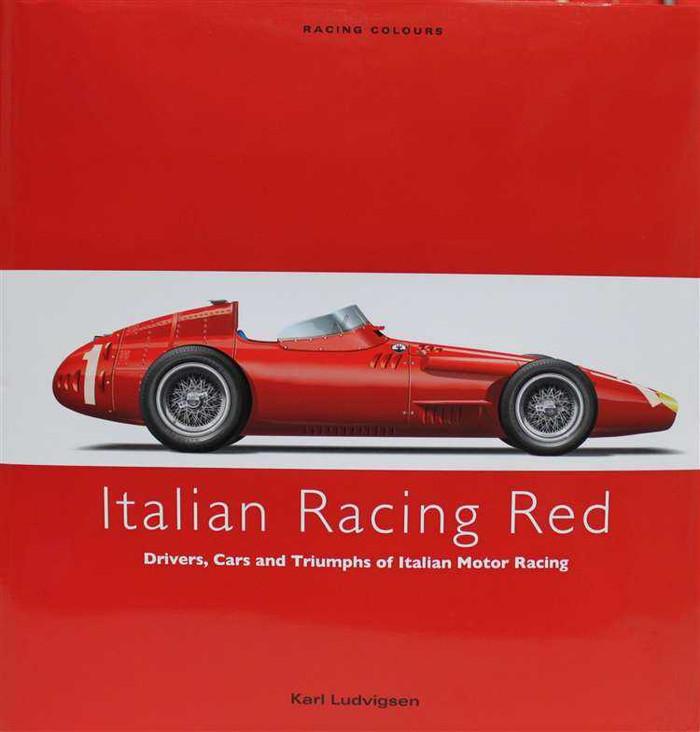 Italian Racing Red: Drivers, Cars and Triumphs of Italian Motor Racing