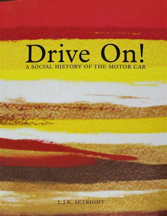 Drive On! A Social History Of The Motor Car