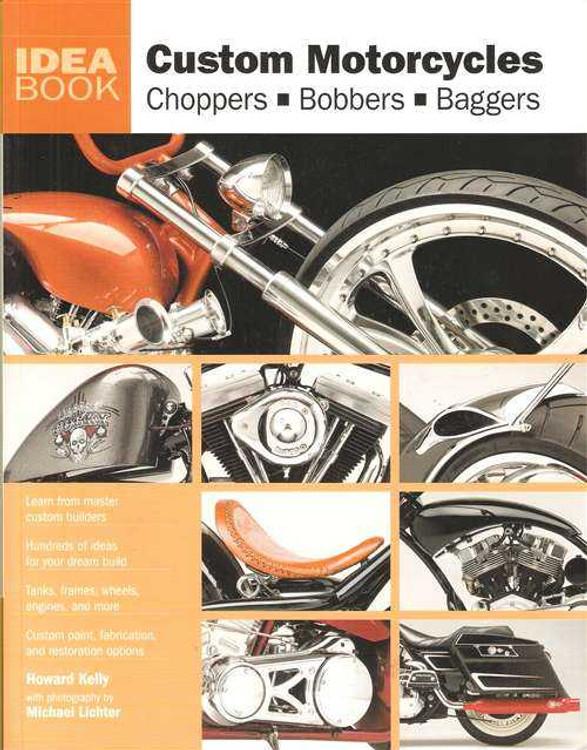 Custom Motorcycles: Choppers, Bobbers, Baggers