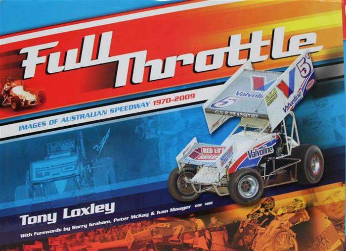Full Throttle: Images of Australian Speedway 1970 - 2009
