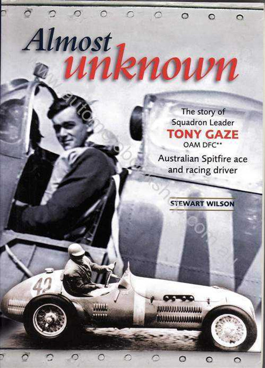 Almost Unknown: The Story of Squadron Leader Tony Gaze