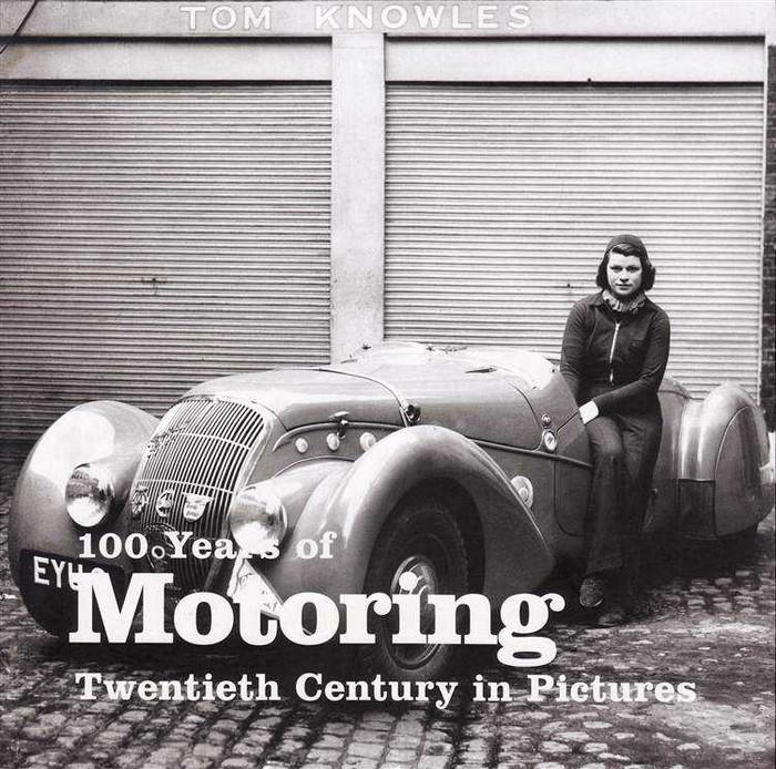 100 Years of Motoring: Twentieth Century in Pictures