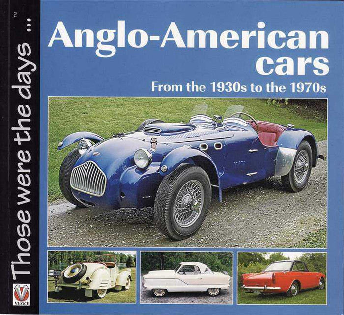 Anglo-American Cars From the 1930s to the 1970s : Those Were The Days...