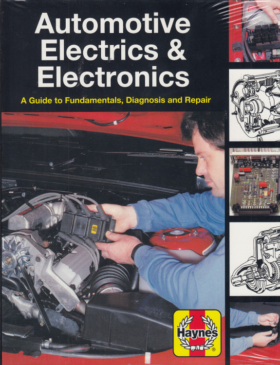 Automotive Electrics and Electronics - A Guide to Fundamentals, Diagnosis and Repair (Haynes, 07415) (9781620923269)