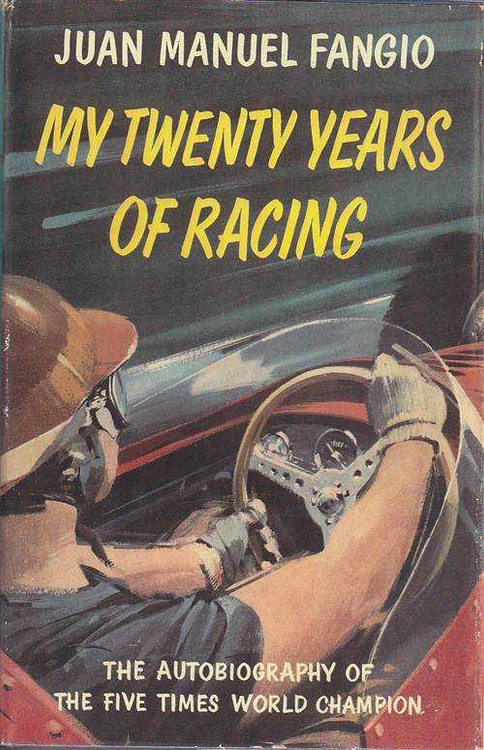 Juan Manual Fangio: My Twenty Years of Racing (Autobiography)