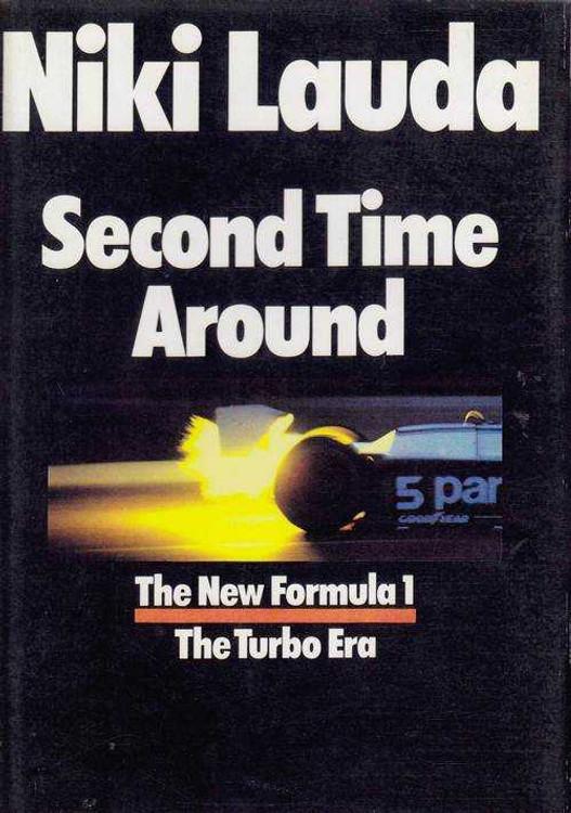 Niki Lauda Second Time Around: The New Formula 1 - The Turbo Era