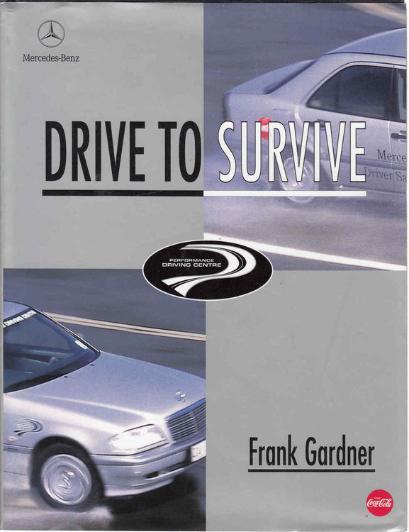 Drive To Survive (Frank Gardner) Mercedes-Benz Edition (B45093B)