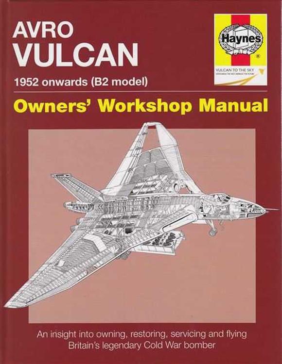 Avro Vulcan (B2 Model) 1952 Onwards Owners Workshop Manual