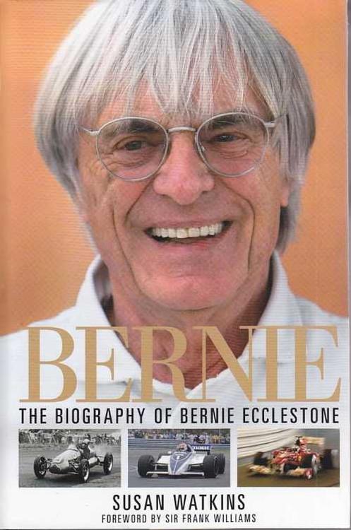 Bernie - The Biography Of Bernie Ecclestone