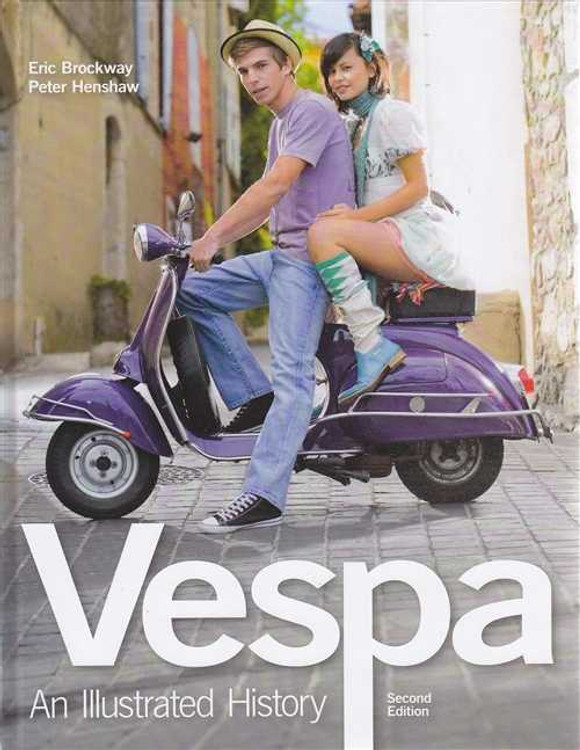 Vespa An Illustrated History (2nd Edition)