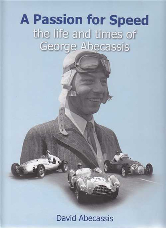 A Passion for Speed: The Life and times of George Abecassis