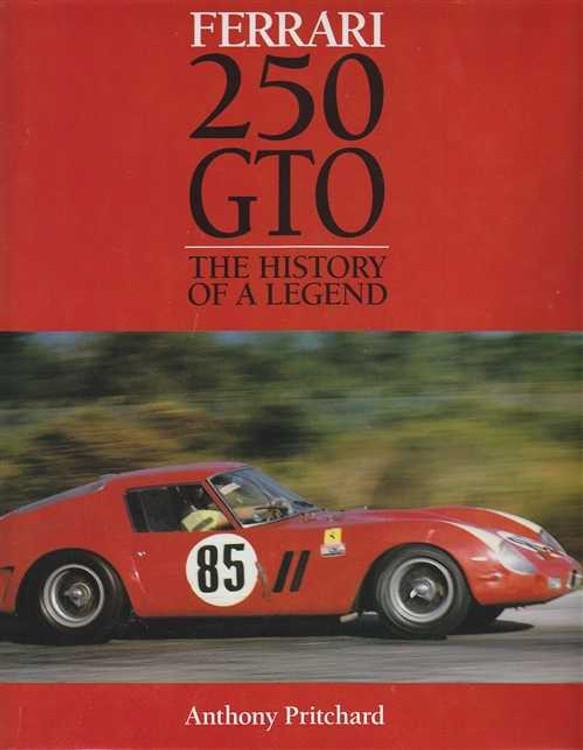Ferrari 250 GTO The History Of A Legend