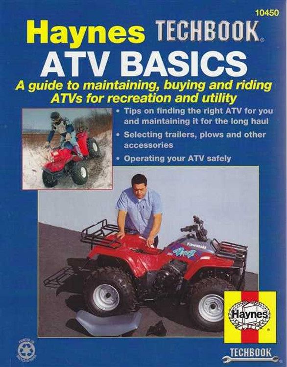 ATV Basics: A Guide To Maintaining, Buying and Riding ATVs