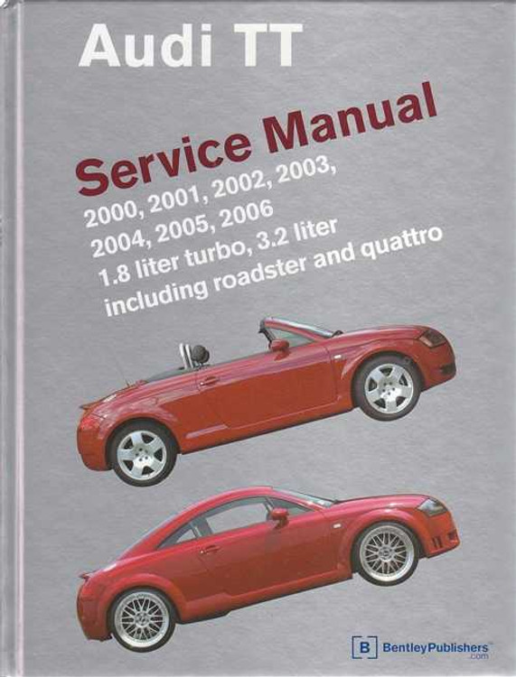 Audi TT 1.8L turbo, 3.2L petrol 2000 - 2006 Workshop Manual