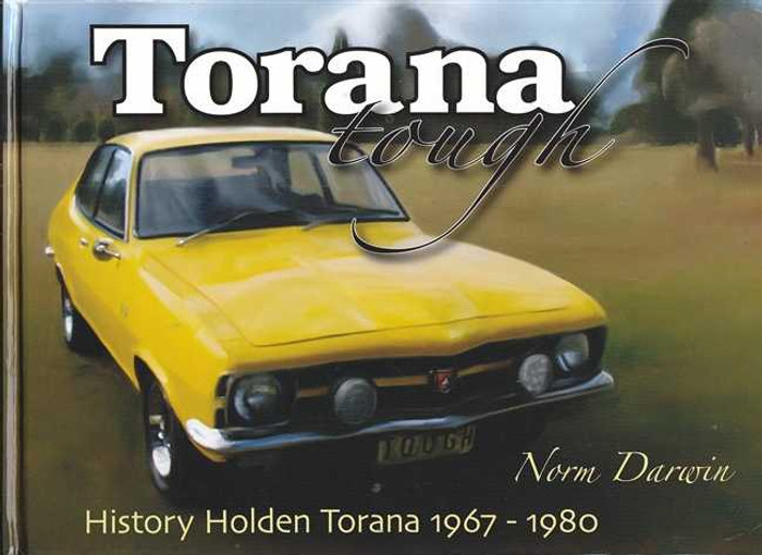 Torana Tough: History of the Holden Torana 1967 - 1980
