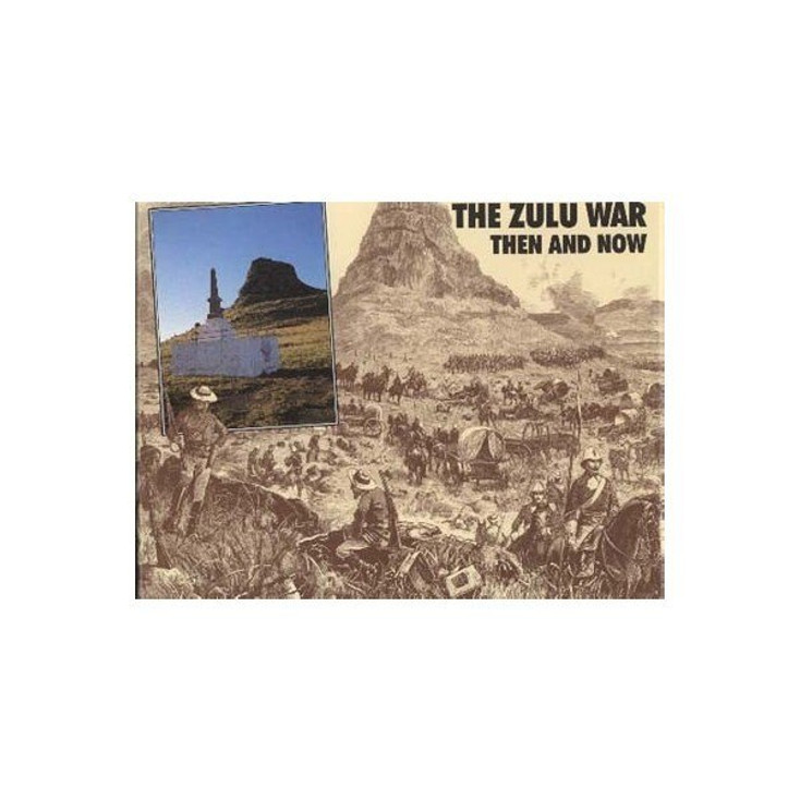 The Zulu War: Then and Now