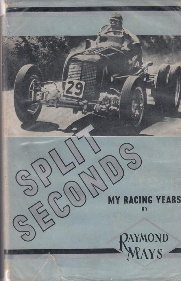 Split Seconds (Raymond Mays) 1st Edn. 1951 (B0000CHZXW)