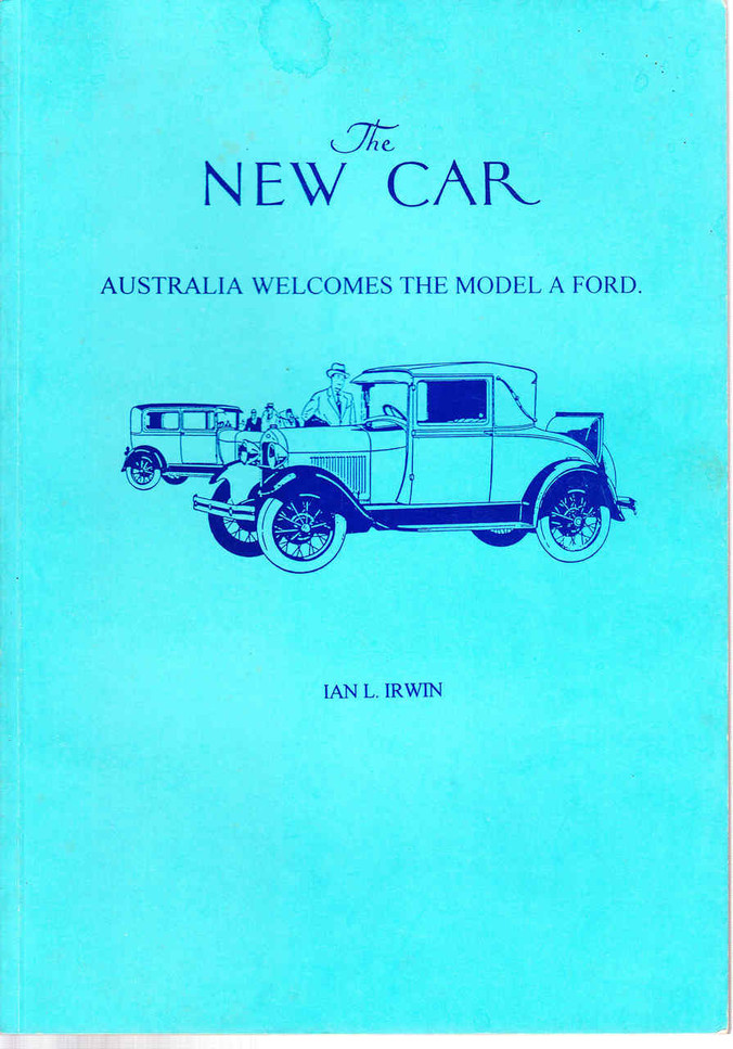 The New Car: Australia Welcomes The Model A Ford (Ian L.Irwin) (0959552510)