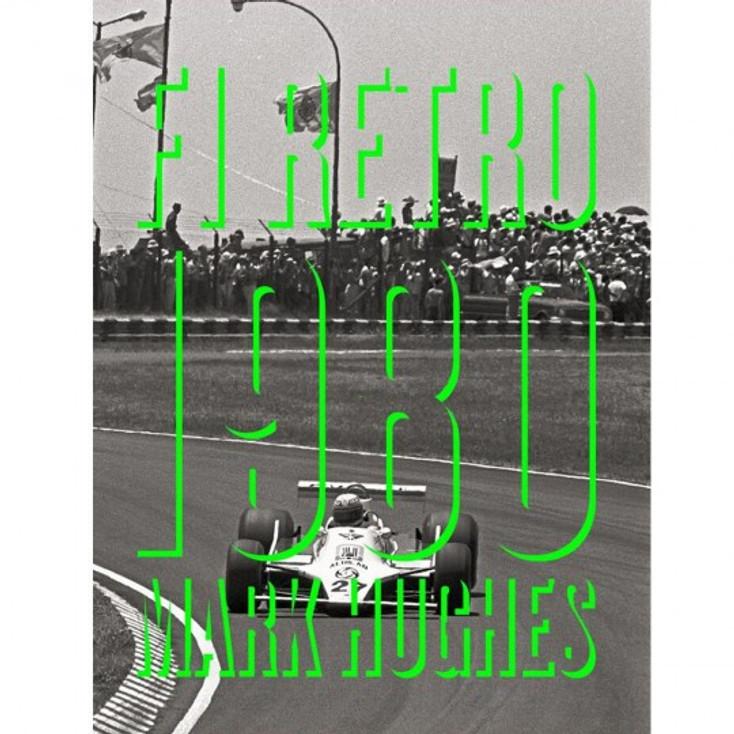 F1 Retro - 1980 (Mark Hughes) (9781999748104)