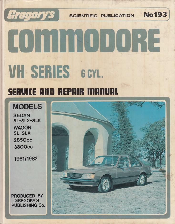 Commodore VH Series 6 cyl. Service and Repair Manual 1981/1982 No 193