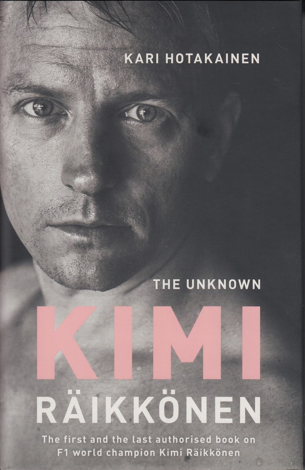 The Unknown Kimi Raikkonen By Kari Hotakainen (9781471177668)
