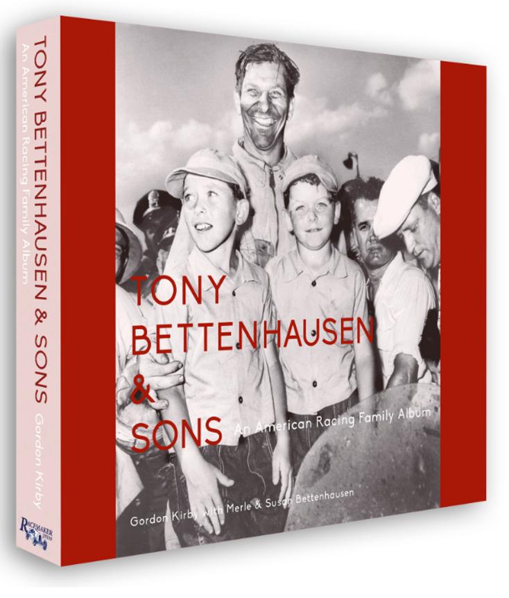 Tony Bettenhausen & Sons - An American Racing Family Album (Gordon Kirby with Merle & Susan Bettenhausen) SIGNED