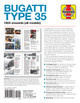 Bugatti Type 35 (1924 onwards all models) Owners' Workshop Manual