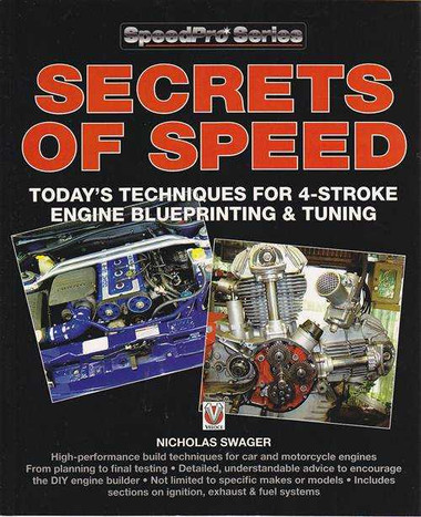 Secrets Of Speed - Today's Techniques for 4-Stroke Engine Blueprinting and  Tuning