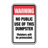 Warning No Public Use of This Dumpster Sign