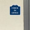 """Check in Office Sign 18"""" x 18"""""""