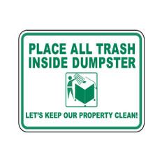 Place All Trash Inside Dumpter Sign