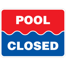 "Pool Closed Sign - 18"" x 24"""
