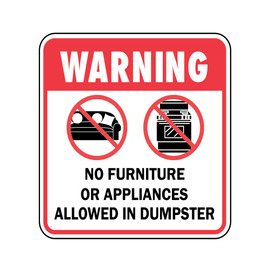 Warning No Furniture or Appliances Allowed in Dumpster Sign