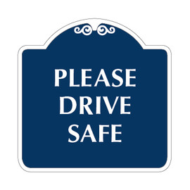 "Please Drive Safe Sign 18"" x 18"""