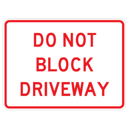"Do Not Block Driveway Sign - 18"" x 24"""