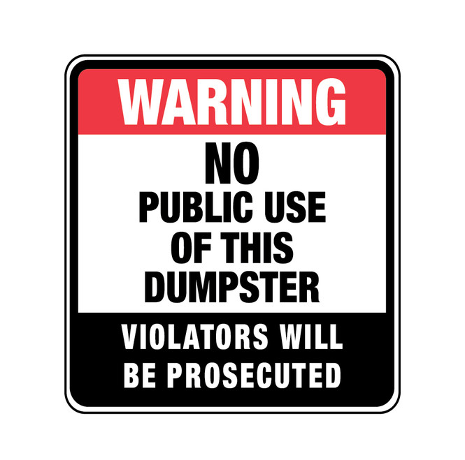 Warning No Public Use of This Dumpster