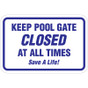 "Keep Pool Gate Closed At All Times Sign - 18"" x 12"""