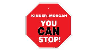 kinder-morgan-you-can-stop-sign-01.jpg